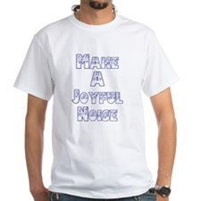 joyful noise Shirt