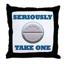 Take A Chill Pill Throw Pillow