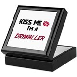 Kiss Me I'm a DRYWALLER Keepsake Box