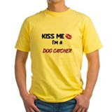 Kiss Me I'm a DOG CATCHER T