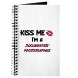 Kiss Me I'm a DOCUMENTARY PHOTOGRAPHER Journal