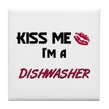 Kiss Me I'm a DISHWASHER Tile Coaster
