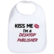 Kiss Me I'm a DESKTOP PUBLISHER Bib
