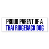 Proud Parent of a Thai Ridgeback Dog Car Sticker