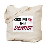 Kiss Me I'm a DENTIST Tote Bag