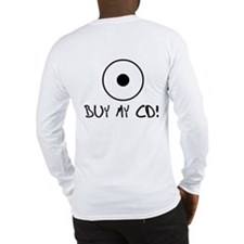Failed Musician - Buy My CD - Long Sleeve T-Shirt