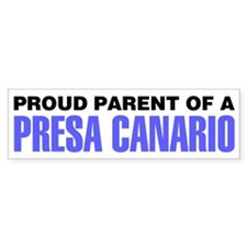 Proud Parent of a Presa Canario Bumper Sticker