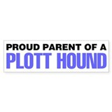 Proud Parent of a Plott Hound Car Sticker