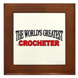"""The World's Greatest Crocheter"" Framed Tile"