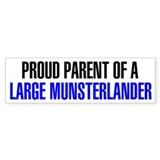 Proud Parent of a Large Munsterlander Bumper Sticker
