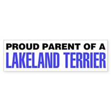 Proud Parent of a Lakeland Terrier Bumper Sticker