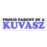 Proud Parent of a Kuvasz Bumper Sticker