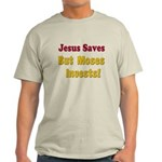 Jesus Saves but Moses Invests Light T-Shirt