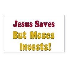 Jesus Saves but Moses Invests Sticker (Rectangular