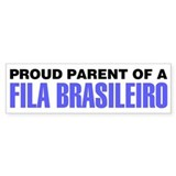 Proud Parent of a Fila Brasileiro Bumper Sticker