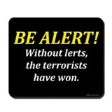 Be alert Mousepad