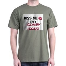 Kiss Me I'm a CULINARY COOKER T-Shirt