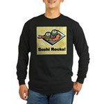 Sushi Rocks Long Sleeve Dark T-Shirt