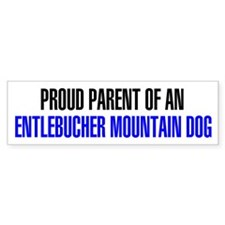 Proud Parent of an Entlebucher Mountain Dog Sticke