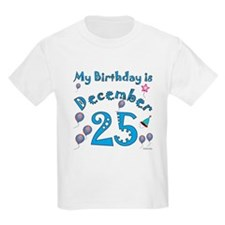 December 25th Birthday T-Shirt