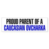Proud Parent of a Caucasian Ovcharka Car Sticker