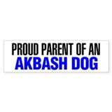 Proud Parent of an Akbash Dog Bumper Sticker