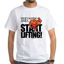 Stop Talking And... START LIFTING! - Shirt