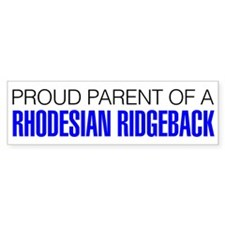 Proud Parent of a Rhodesian Ridgeback Bumper Sticker