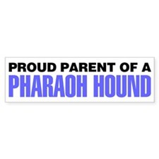Proud Parent of a Pharaoh Hound Bumper Sticker