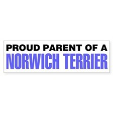 Proud Parent of a Norwich Terrier Bumper Sticker