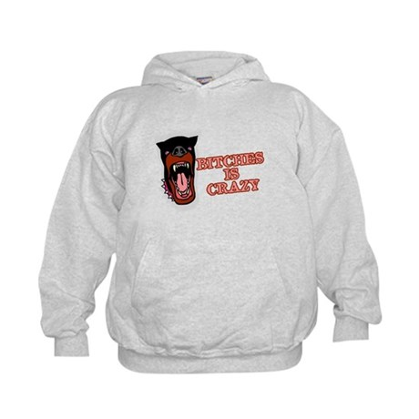 Bitches is Crazy Kids Hoodie