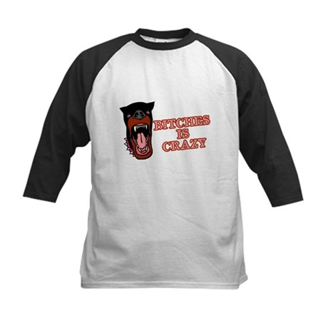 Bitches is Crazy Kids Baseball Jersey