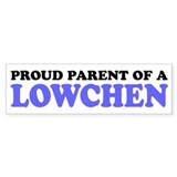 Proud Parent of a Lowchen Bumper Sticker