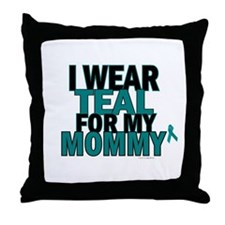 I Wear Teal For My Mommy 5 Throw Pillow