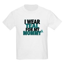 I Wear Teal For My Mommy 5 T-Shirt