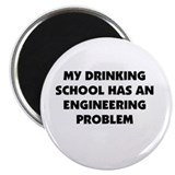 Drinking School: Engineering Problem Magnet