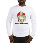 Rice Rice Baby Long Sleeve T-Shirt