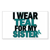 I Wear Teal For My Sister 5 Rectangle Decal