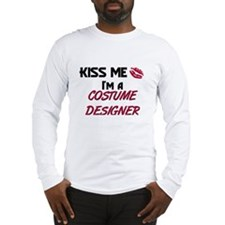 Kiss Me I'm a COSTUME DESIGNER Long Sleeve T-Shirt