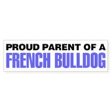 Proud Parent of a French Bulldog Bumper Sticker