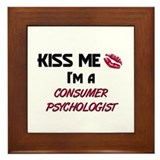 Kiss Me I'm a CONSUMER PSYCHOLOGIST Framed Tile