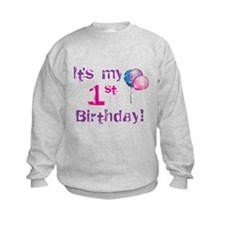 It's My 1st Birthday Sweatshirt