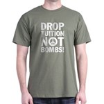 Drop Tuition Not Bombs! Dark T-Shirt