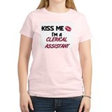 Kiss Me I'm a CLERICAL ASSISTANT T-Shirt