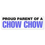 Proud Parent of a Chow Chow Bumper Sticker