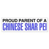 Proud Parent of a Chinese Shar Pei Bumper Sticker