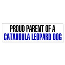 Proud Parent of a Catahoula Leopard Dog Bumper Sticker