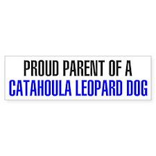 Proud Parent of a Catahoula Leopard Dog Bumper Sticker