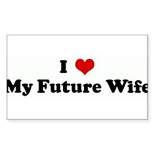 I Love My Future Wife Rectangle Decal