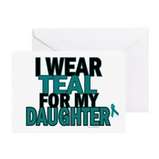 I Wear Teal For My Daughter 5 Greeting Card